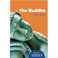 The Buddha A Beginner's Guide by Strong, John S., 9781851686261