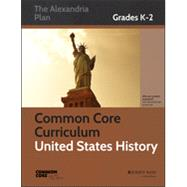 Common Core Curriculum for United States History, Grades K-2 by Unknown, 9781118526262