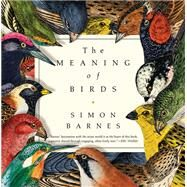 The Meaning of Birds by Barnes, Simon, 9781681776262