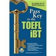 Pass Key to the Toefl Ibt by Sharpe, Pamela J., Ph.D., 9781438076263