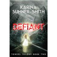 Defiant by Sumner-smith, Karina, 9781940456263
