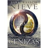 Nieve como cenizas /Snow Like Ashes by Raasch, Sara, 9789876096263