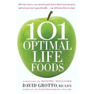 101 Optimal Life Foods by Grotto, David, 9780553386264