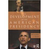 The Development of the American Presidency by Ellis; Richard, 9781138786264
