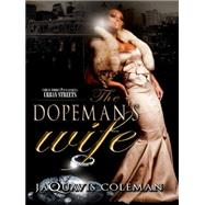 The Dopeman's Wife by Coleman, JaQuavis, 9781601626264