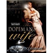 The Dopeman's Wife by Coleman, JaQuavis, 9781601626264