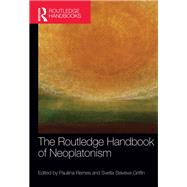 The Routledge Handbook of Neoplatonism by Slaveva-Griffin; Svetla, 9781844656264