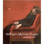 William Merritt Chase by Smithgall, Elsa; Hirshler, Erica; Bourguignon, Katherine M.; Ginex, Giovanna; Davis, John, 9780300206265