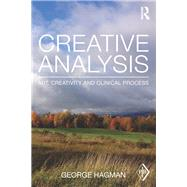 Creative Analysis: Art, creativity and clinical process by Hagman; George, 9780415696265
