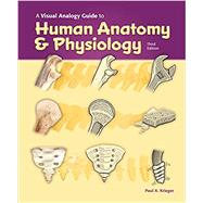 VISUAL ANALOGY GUIDE TO HUMAN ANATOMY & PHYSIOLOGY by Krieger, 9781617316265