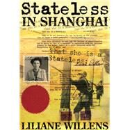 Stateless in Shanghai by Willens, Liliane, 9789881616265