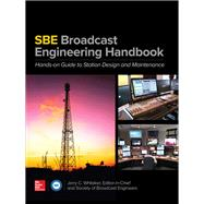 The SBE Broadcast Engineering Handbook: A Hands-on Guide to Station Design and Maintenance by Whitaker, Jerry; Society of Broadcast Engineers, 9780071826266