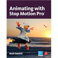 Animating with Stop Motion Pro by Sawicki,Mark, 9781138456266