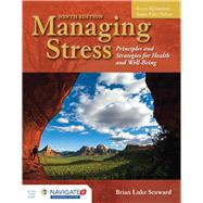 Managing Stress Principles and Strategies for Health and Well-Being by Seaward, Brian Luke, 9781284126266