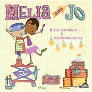 Melia and Jo by Aronson, Billy; Oxley, Jennifer, 9781328916266