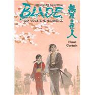Blade of the Immortal Volume 31: Final Curtain by SAMURA, HIROAKISAMURA, HIROAKI, 9781616556266