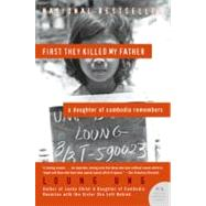 First They Killed My Father: A Daughter of Cambodia Remembers by Ung, Loung, 9780060856267