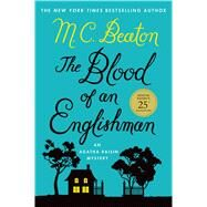The Blood of an Englishman An Agatha Raisin Mystery by Beaton, M. C., 9780312616267