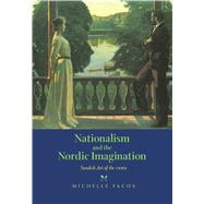 Nationalism and the Nordic Imagination by Facos, Michelle, 9780520206267
