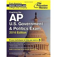 Cracking the AP U.S. Government & Politics Exam, 2016 Edition by PRINCETON REVIEW, 9780804126267