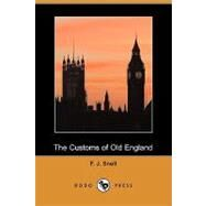 The Customs of Old England by Snell, F. J., 9781409946267