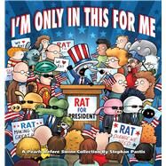 I'm Only in This for Me A Pearls Before Swine Collection by Pastis, Stephan, 9781449476267