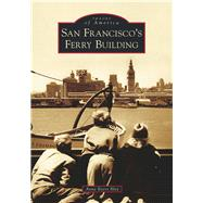 San Francisco's Ferry Building by Hitz, Anne Evers, 9781467126267