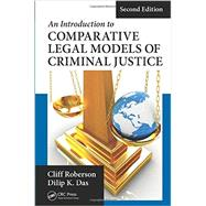 An Introduction to Comparative Legal Models of Criminal Justice, Second Edition by Roberson; Cliff, 9781498746267