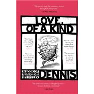 Love, of a Kind by Dennis, Felix, 9781620406267