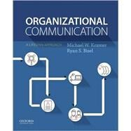 Organizational Communication by Kramer, Michael W.; Bisel, Ryan S., 9780190606268