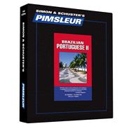 Portuguese (Brazilian) II; Learn to Speak and Understand Portuguese with Pimsleur Language Programs