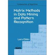 Matrix Methods in Data Mining and Pattern Recognition by Elden, Lars, 9780898716269