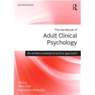 The Handbook of Adult Clinical Psychology: An Evidence Based Practice Approach by Carr; Alan, 9781138806269