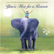 You're Here for a Reason by Tillman, Nancy, 9781250056269