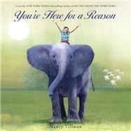 You're Here for a Reason by Tillman, Nancy, 9781250056269