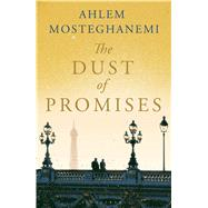 The Dust of Promises by Mosteghanemi, Ahlem; Roberts, Nancy, 9781408866269