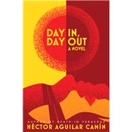 Day In, Day Out by Camín, Héctor Aguilar; Thompson, Chandler, 9781943156269