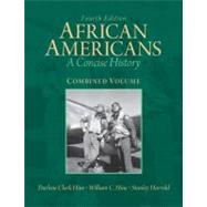 African Americans A Concise History, Combined Volume by Hine, Darlene Clark; Hine, William C.; Harrold, Stanley C, 9780205806270