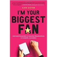 I'm Your Biggest Fan by Coyne, Kate, 9780316306270