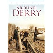 Around Derry in Old Photographs by Unknown, 9780752456270
