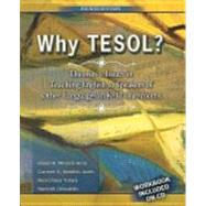 Why TESOL?  Theories and Issues in Teaching English to Speakers of Other Languages in K-12 Classrooms by ARIZA, EILEEN, 9780757576270