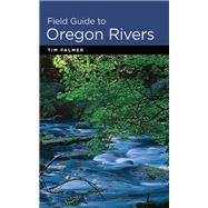 Field Guide to Oregon Rivers by Palmer, Tim; Avery, Willliam E., 9780870716270