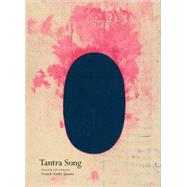 Tantra Song : Tantric Painting from Rajasthan by Jamme, Franck Andre; Tweed, Michael; Rinder, Lawrence; Berkson, Bill (CON); Padoux, Andre (CON), 9780979956270