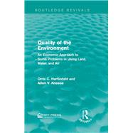 Quality of the Environment: An Economic Approach to Some Problems in Using Land, Water, and Air by Mishan; E. J., 9781138936270