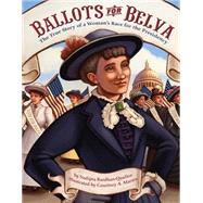Ballots for Belva by Bardhan-Quallen, Sudipta; Martin, Courtney, 9781419716270