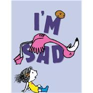 I'm Sad by Black, Michael Ian; Ohi, Debbie Ridpath, 9781481476270