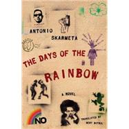The Days of the Rainbow by SKARMETA, ANTONIO, 9781590516270