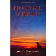 Blood Red Summer by Arthurson, Wayne, 9781926696270