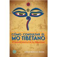 Cómo consultar el mo tibetano by Janzen, Ignacio González, 9786079346270