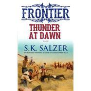 Thunder at Dawn by Salzer, S.K., 9780786036271